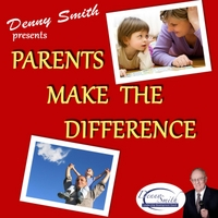 Denny Smith | Parents Make the Difference