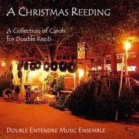 Double Entendre Music Ensemble | A Christmas Reeding