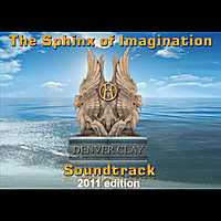Denver Clay | The Sphinx of Imagination Soundtrack 2011 edition
