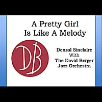 Denzal Sinclaire & The David Berger Jazz Orchestra | A Pretty Girl Is Like a Melody