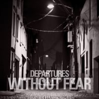 Departures | Without Fear