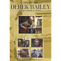 Derek Bailey | Playing For Friends on 5th Street