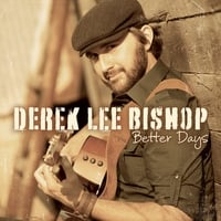 Derek Lee Bishop | Better Days