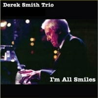 Derek Smith Trio | I'm All Smiles