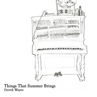Derrek Wayne | Things That Summer Brings