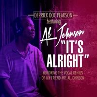 Derrick Doc Pearson Featuring Al Johnson   It's Alright