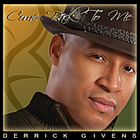 Derrick Givens | Come Back to Me