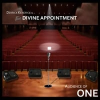 Derrick Kendrick & Divine Appointment | Audience of One