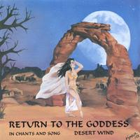Desert Wind | Return to the Goddess: In Chants and Song