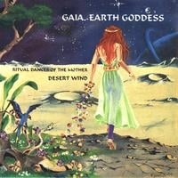 Desert Wind | Gaia, Earth Goddess: Ritual Dances of the Mother