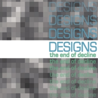 Designs | The End of Decline