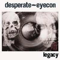 Desperate Eyecon | Legacy