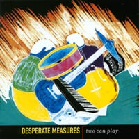 Desperate Measures | Two Can Play