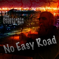 The Despicable Little Man | No Easy Road