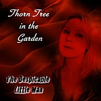 The Despicable Little Man | Thorn Tree in the Garden