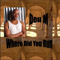 Deu M | Where Did You Run