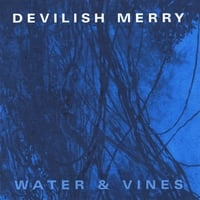 Devilish Merry | Water and Vines