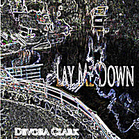 Devora Clark | Lay Me Down