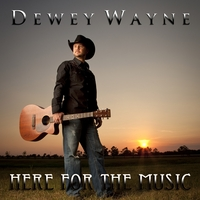 Dewey Wayne | Here for the Music