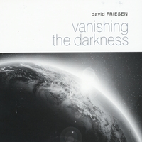 David Friesen | Vanishing The Darkness