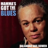 Dalannah Gail Bowen | Mamma's Got the Blues