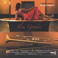 Derrick Gardner & The Jazz Prophets | Slim Goodie