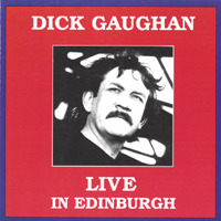Dick Gaughan | Live in Edinburgh