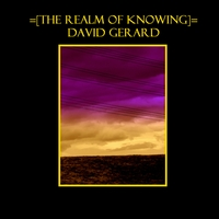David Gerard | The Realm Of Knowing