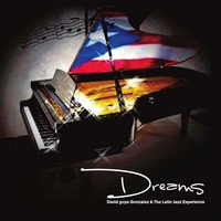David Goya Gonzalez and the Latin Jazz Experience | Dreams