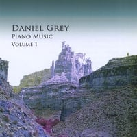 Daniel Grey | Daniel Grey Piano Music, Vol. 1