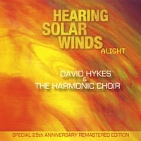 David Hykes & The Harmonic Choir | Hearing Solar Winds Alight (Special Audiophile Edition)