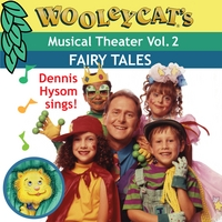 Dennis Hysom | Wooleycat's Musical Theater,  Vol. 2 - Fairy Tales