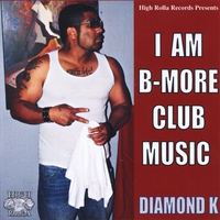 Diamond K | I Am B-More Club Music
