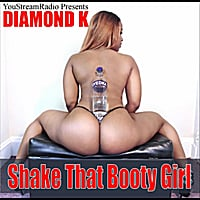 Diamond K | Shake That Booty Girl