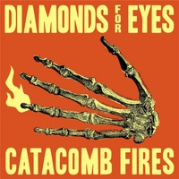 Diamonds for Eyes | Catacomb Fires