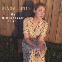 Diana Jones | My Remembrance of You