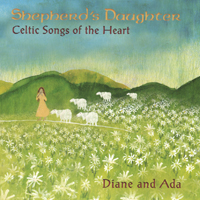Diane and Ada | Shepherd's Daughter - Celtic Songs of the Heart