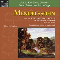 Diane Hidy | Mendelssohn: Selected Songs Without Words/Scherzo in E Minor — for the Piano