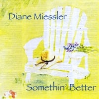 Diane Miessler | Somethin' Better