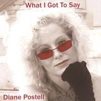 Diane Postell | What I Got To Say