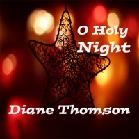 Diane Thomson | O Holy Night
