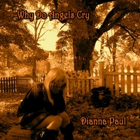 Dianna Paul | Why Do Angels Cry