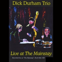 Dick Durham | Dick Durham Trio Live At the Mainstay
