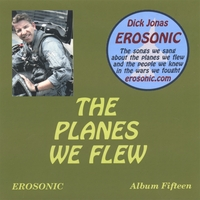 Dick Jonas | The Planes We Flew