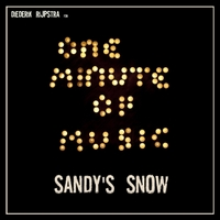 Diederik Rijpstra | Sandy's Snow (for One Minute of Music)