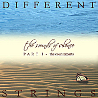 Different Strings | The Sounds of Silence Part 1: The Counterparts