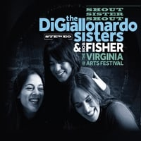 The DiGiallonardo Sisters & Rob Fisher | Shout Sister Shout (Live at the Virginia Arts Festival)