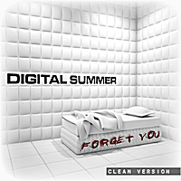 Digital Summer | Forget You (Clean Version)