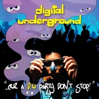 Digital Underground | ..Cuz A d.u. Party Don't Stop!