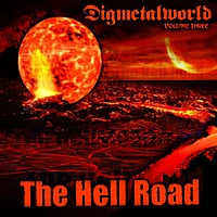 Digmetalworld | Volume 3: The Hell Road